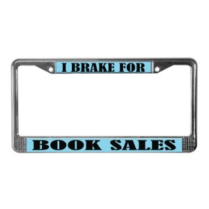 i_brake_for_book_sales_license_plate_frame